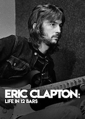 Search netflix Eric Clapton: Life in 12 Bars